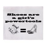 Shoes Are A Girls Powertools Throw Blanket