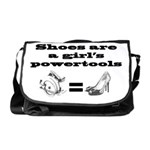 Shoes Are A Girls Powertools Messenger Bag