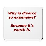 Divorce is worth it. Mousepad