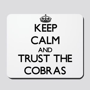 Keep calm and Trust the Cobras Mousepad