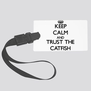 Keep calm and Trust the Catfish Luggage Tag