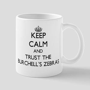 Keep calm and Trust the Burchells Zebras Mugs