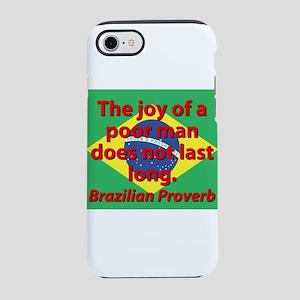 The Joy Of A Poor Man iPhone 7 Tough Case