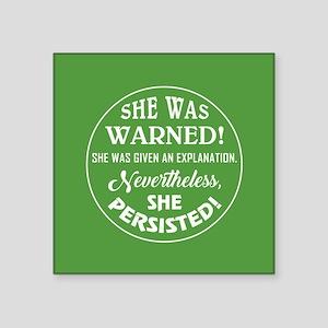 SHE WAS WARNED! Sticker