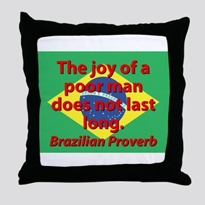 The Joy Of A Poor Man Throw Pillow