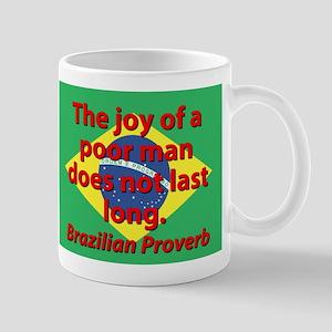 The Joy Of A Poor Man Mugs