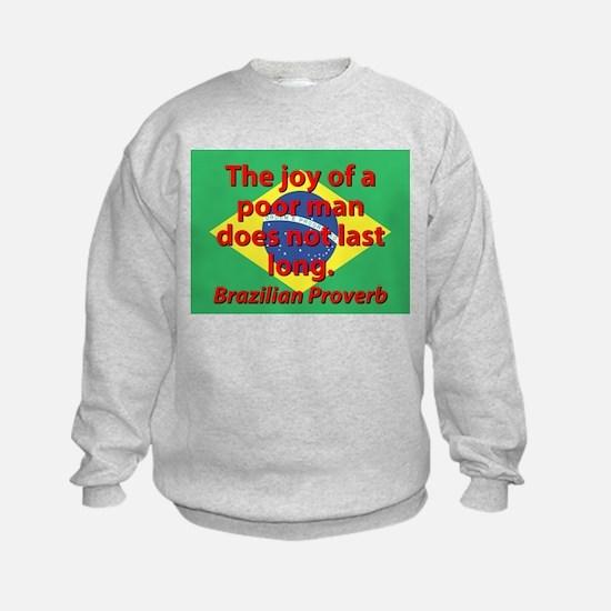 The Joy Of A Poor Man Sweatshirt