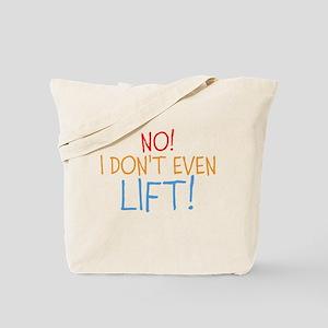 I dont even lift Tote Bag