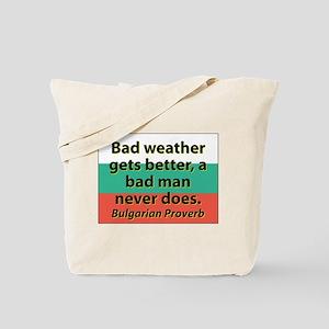 Bad Weather Gets Better Tote Bag