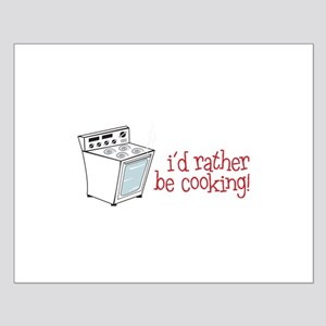 id rather be cooking! Posters