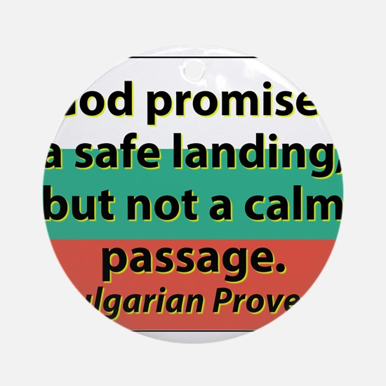 God Promises A Safe Landing Round Ornament