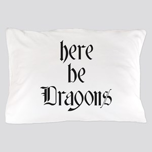 Here Be Dragons 001a Pillow Case