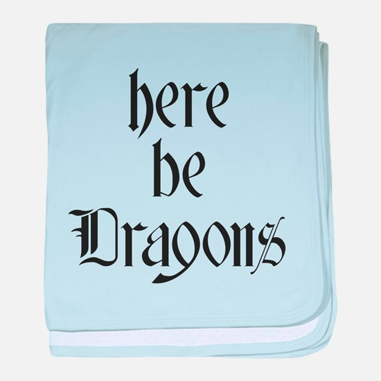 Here Be Dragons 001a baby blanket