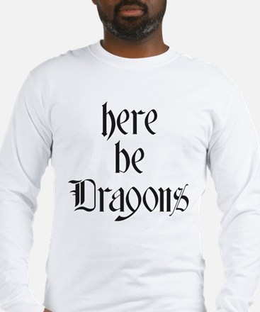 Here Be Dragons 001a Long Sleeve T-Shirt