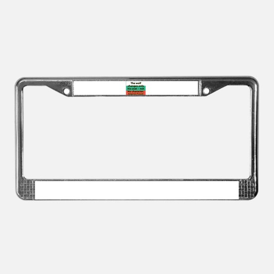 The Wolf Changes Only His Coat License Plate Frame