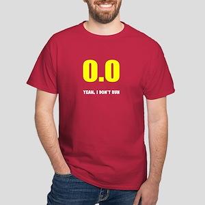 0.0 I don't run Dark T-Shirt