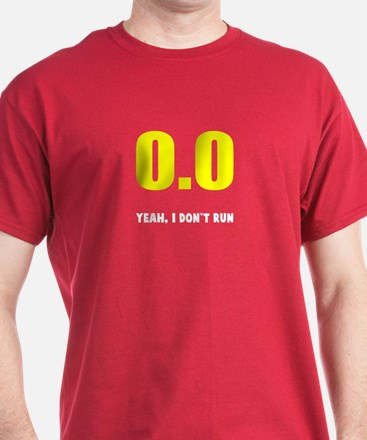0.0 I don't run T-Shirt
