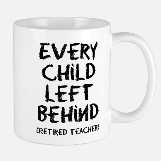 Every child left behind Mugs