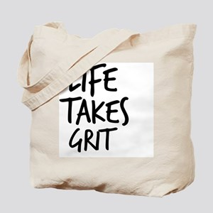 Life Takes Grit Tote Bag