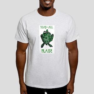 toad-all praise T-Shirt
