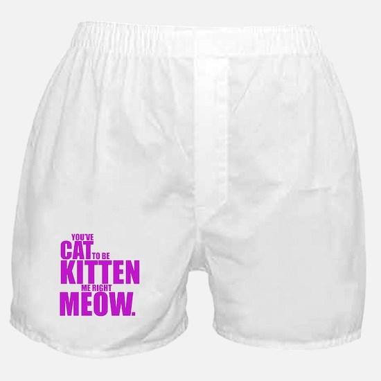 Cat To Be Kitten Me Boxer Shorts