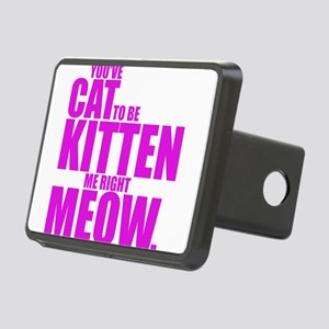 Cat To Be Kitten Me Rectangular Hitch Cover