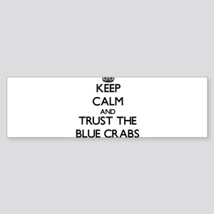 Keep calm and Trust the Blue Crabs Bumper Sticker