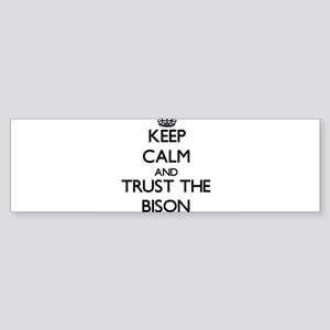 Keep calm and Trust the Bison Bumper Sticker