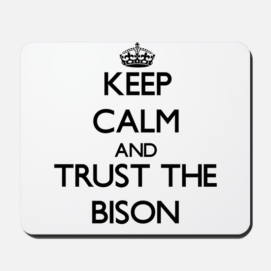 Keep calm and Trust the Bison Mousepad