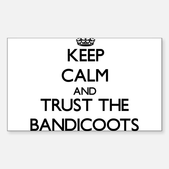 Keep calm and Trust the Bandicoots Decal