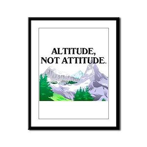 Altitude Not Attitude Framed Panel Print