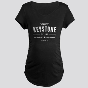 Support The Keystone Pipeline Maternity T-Shirt