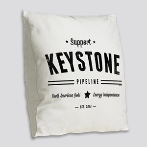 Support The Keystone Pipeline Burlap Throw Pillow