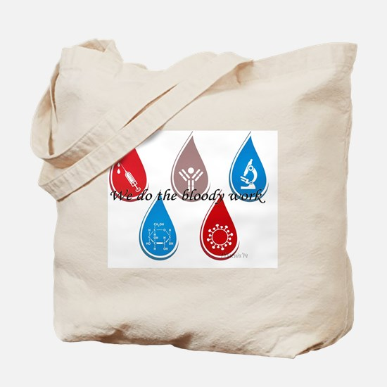 Lab Techs: We do the bloody work Tote Bag