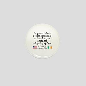 Michael D Higgins Quote Mini Button