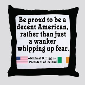 Michael D Higgins Quote Throw Pillow