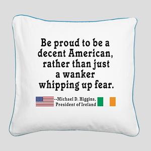 Michael D Higgins Quote Square Canvas Pillow