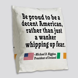Michael D Higgins Quote Burlap Throw Pillow