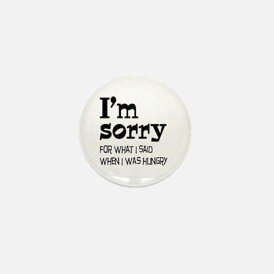I'm Sorry Hungry Mini Button