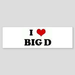 I Love BIG D Bumper Sticker