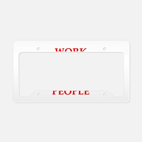 work License Plate Holder