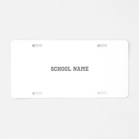 Custom School Name Aluminum License Plate