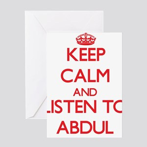 Keep Calm and Listen to Abdul Greeting Cards