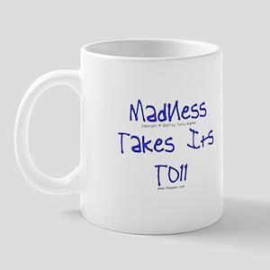 Madness/Toll Mug