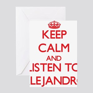 Keep Calm and Listen to Alejandro Greeting Cards