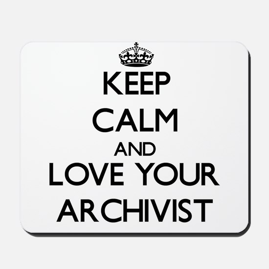 Keep Calm and Love your Archivist Mousepad