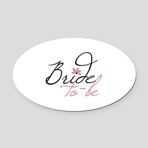 Bride to - be Oval Car Magnet