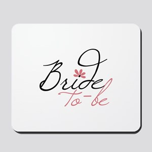 Bride to - be Mousepad