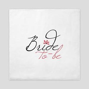 Bride to - be Queen Duvet