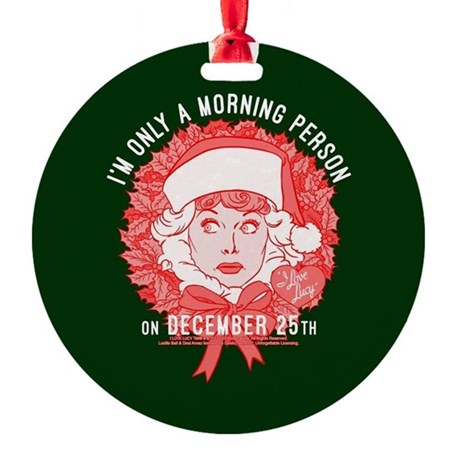 Lucy I'm Only A Morning Person Ornament